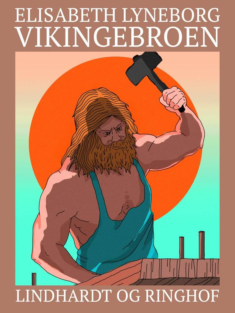 Vikingebroen af Elisabeth Lyneborg