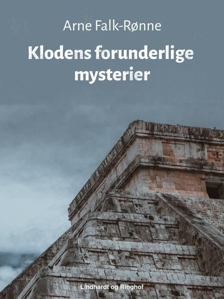 Klodens forunderlige mysterier af Arne Falk-Rønne