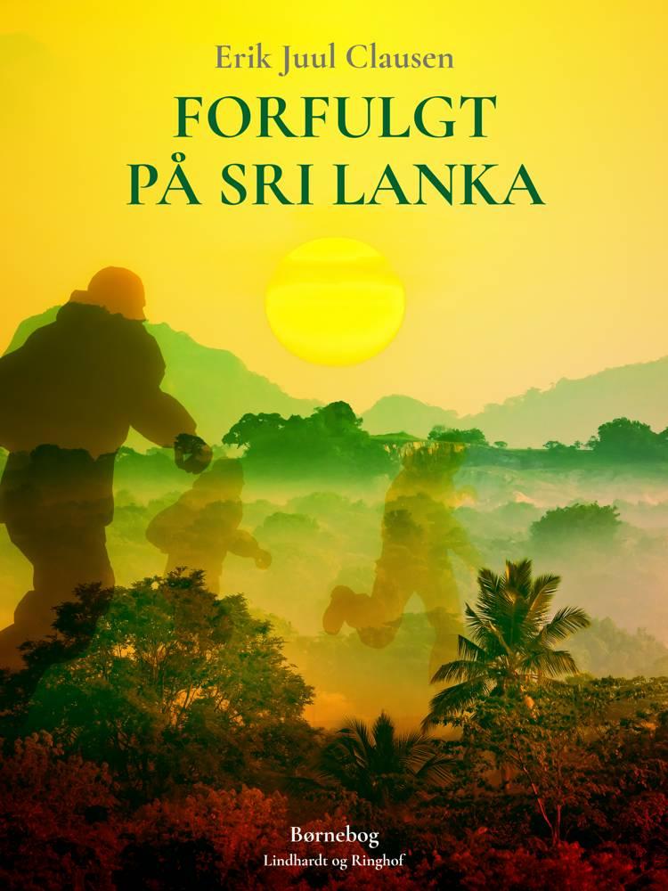 Forfulgt på Sri Lanka af Erik Juul Clausen