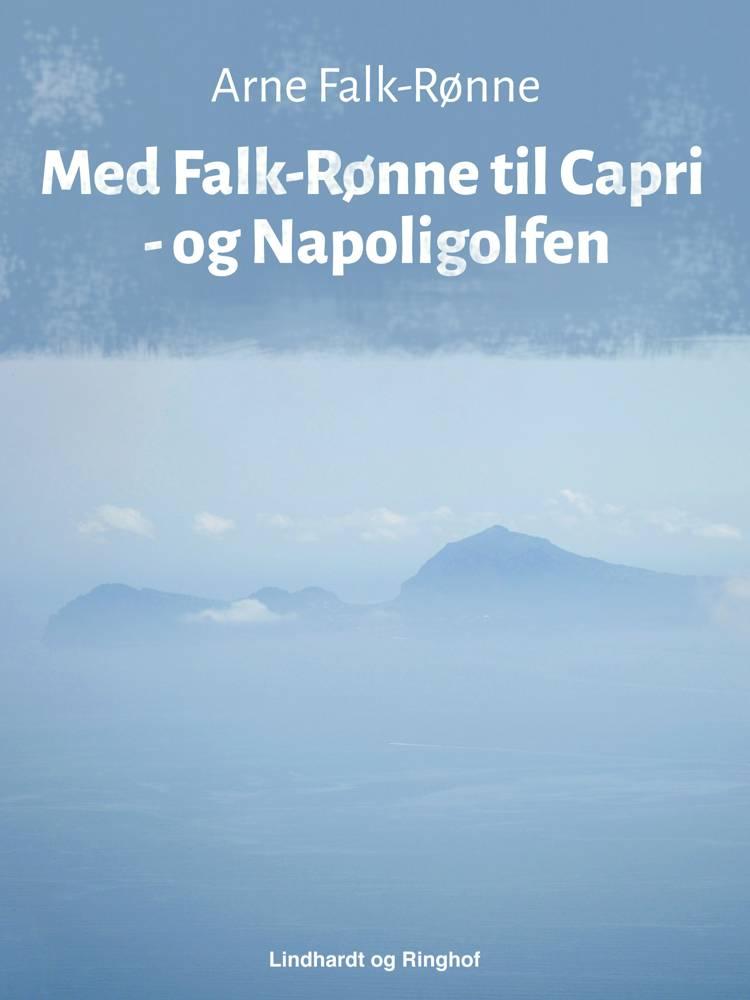Med Falk-Rønne til Capri - og Napoligolfen af Arne Falk-Rønne
