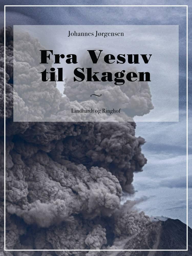 Fra Vesuv til Skagen af Johannes Jørgensen