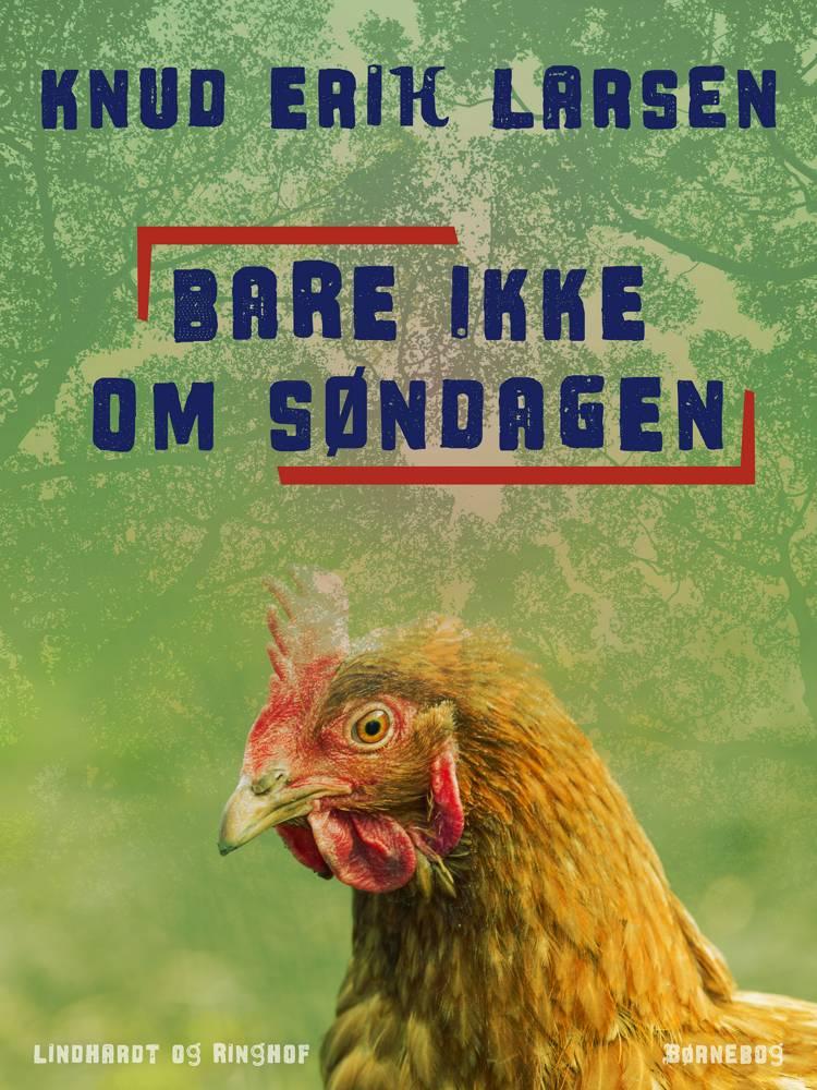 Bare ikke om søndagen af Knud Erik Larsen