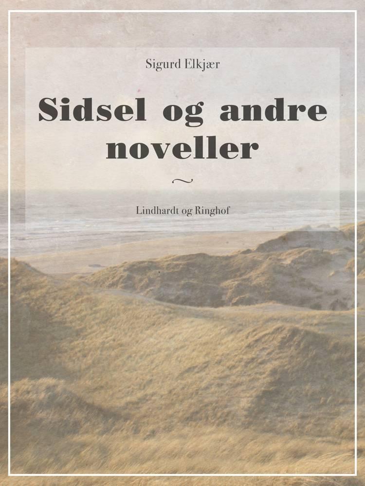Sidsel og andre noveller af Sigurd Elkjær