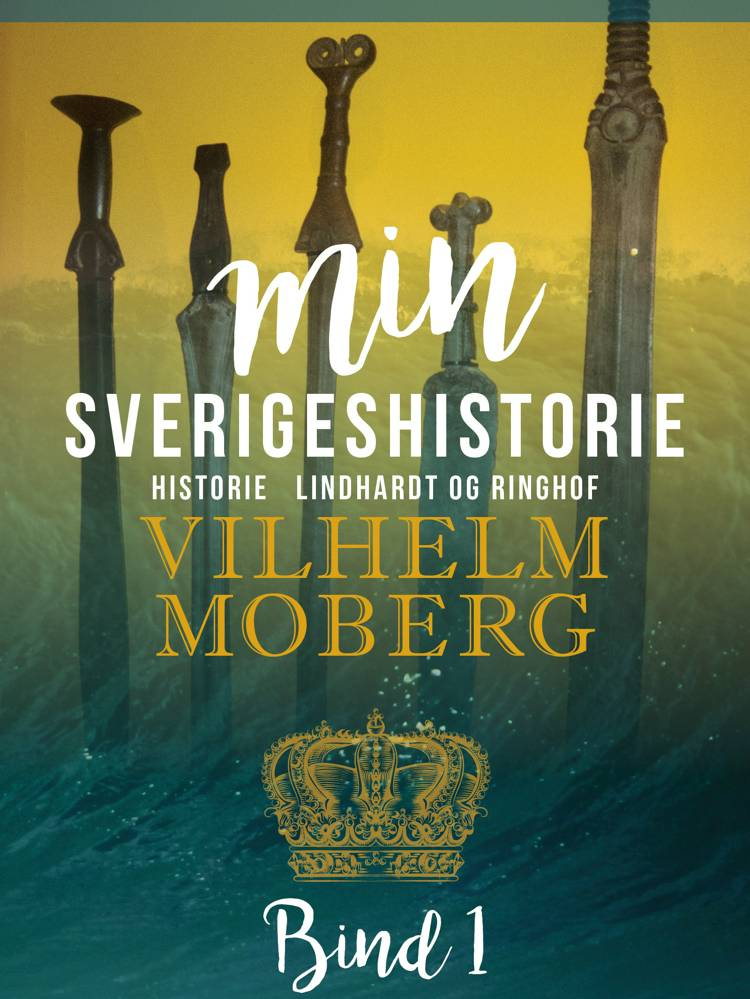 Min Sverigeshistorie bind 1 af Vilhelm Moberg