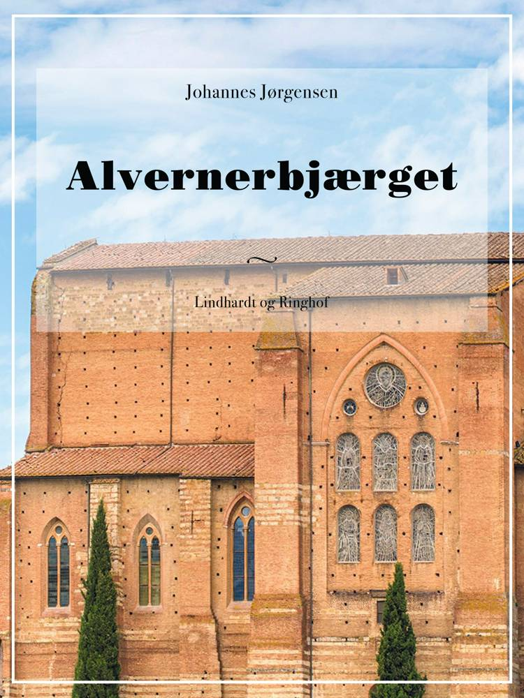 Alvernerbjærget af Johannes Jørgensen