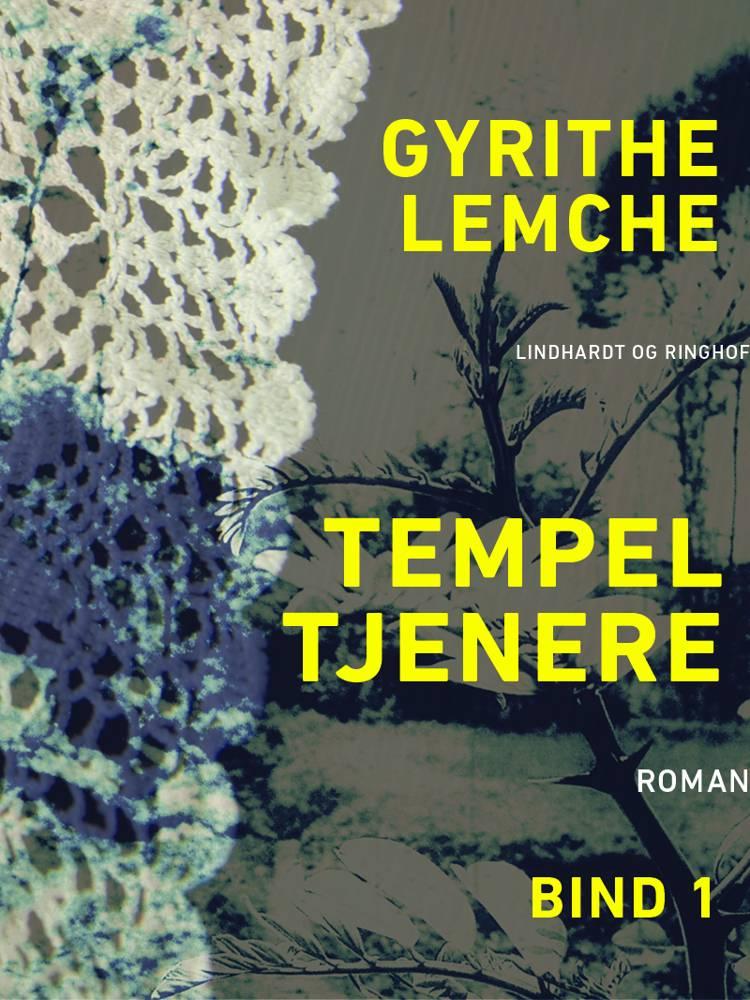 Tempeltjenere (bind 1) af Gyrithe Lemche