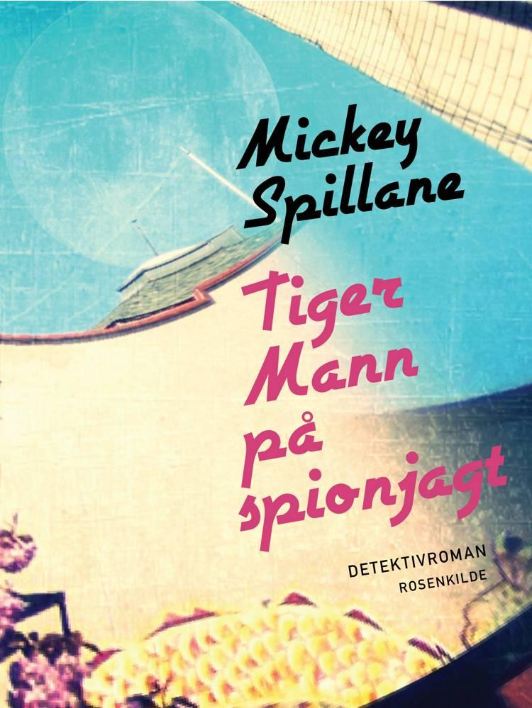 Tiger Mann på spionjagt af Mickey Spillane