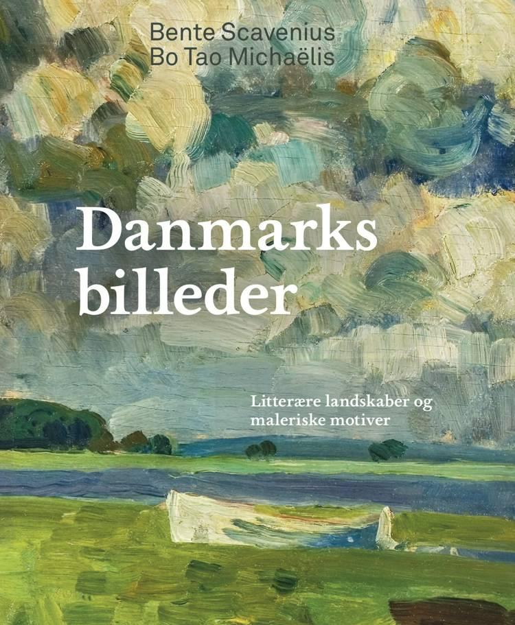 Danmarksbilleder af Bente Scavenius og Bo Tao Michaëlis