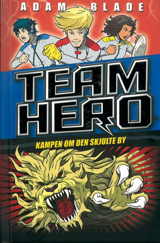Team Hero (5) Kampen om den skjulte by af Adam Blade
