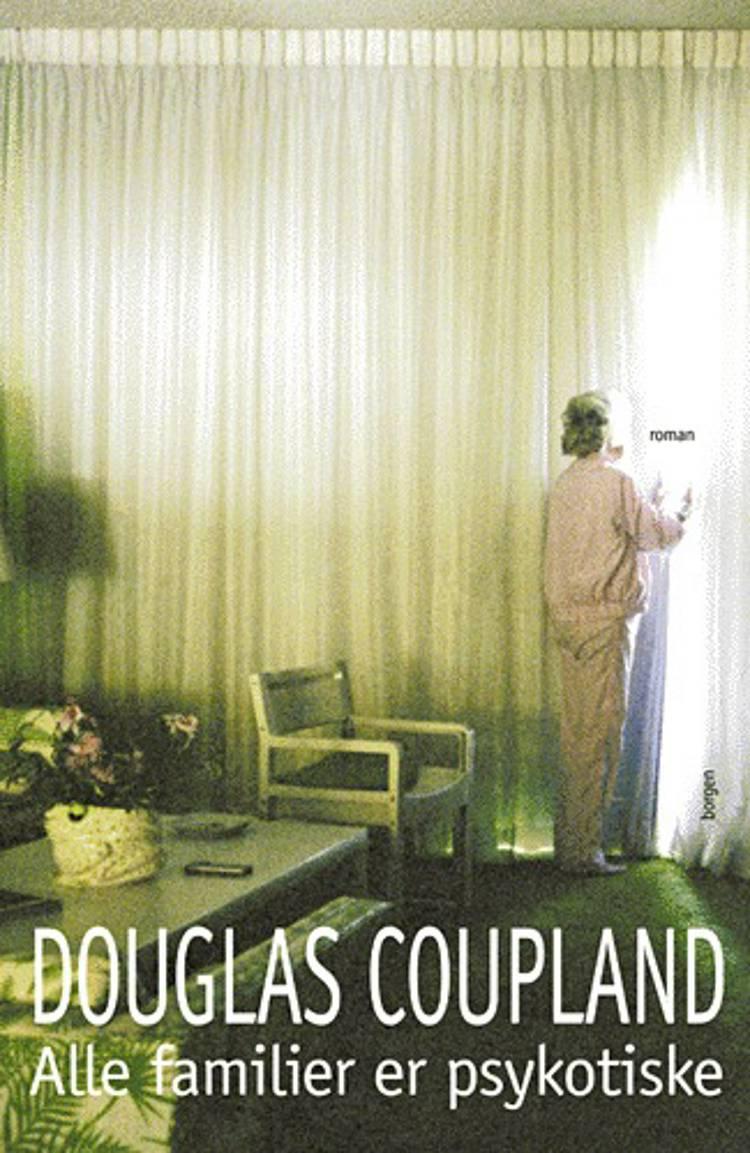 Alle familier er psykotiske af Douglas Coupland