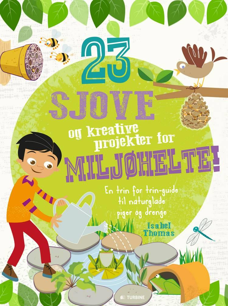 23 sjove og kreative projekter for miljøhelte! af Isabel Thomas