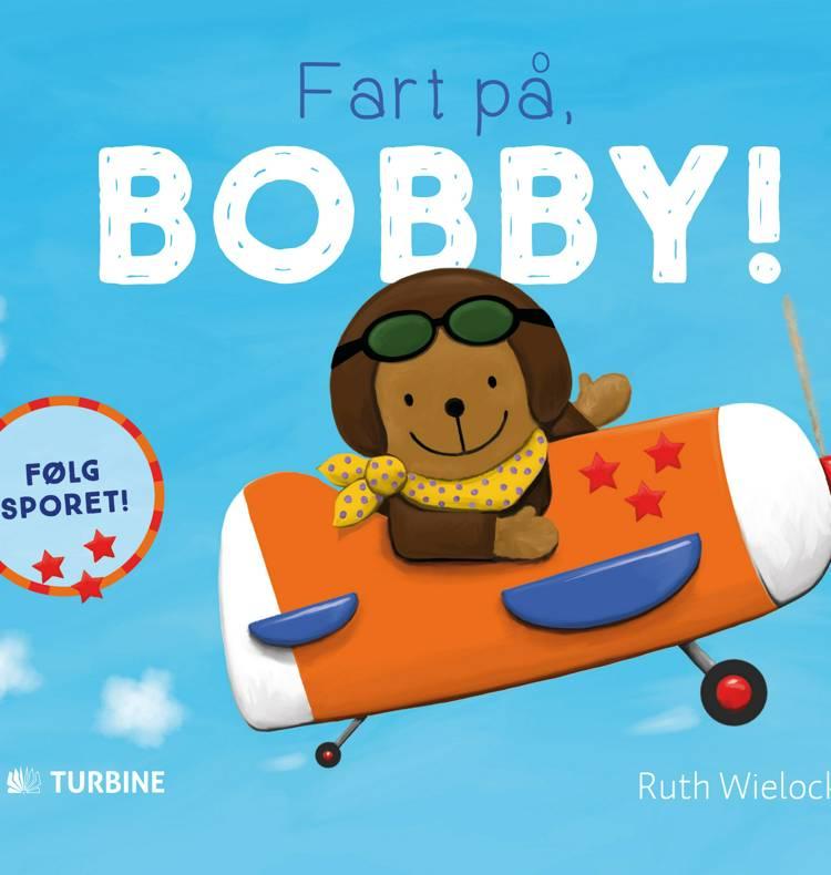 Fart på, Bobby! af Ruth Wielockx