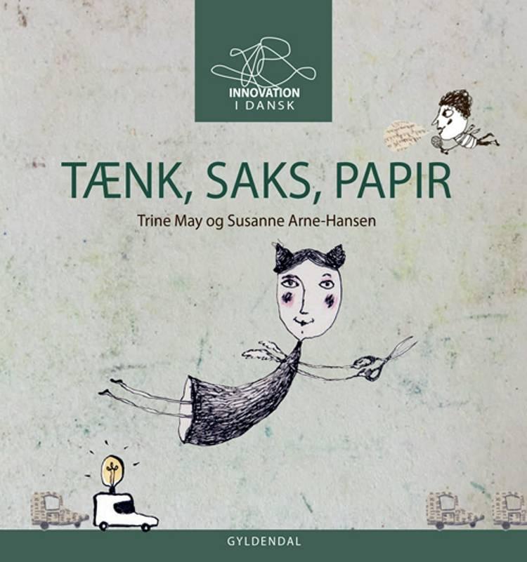 TÆNK SAKS PAPIR - Innovation i dansk til mellemtrinnet af Trine May og Susanne Arne-Hansen m.fl.