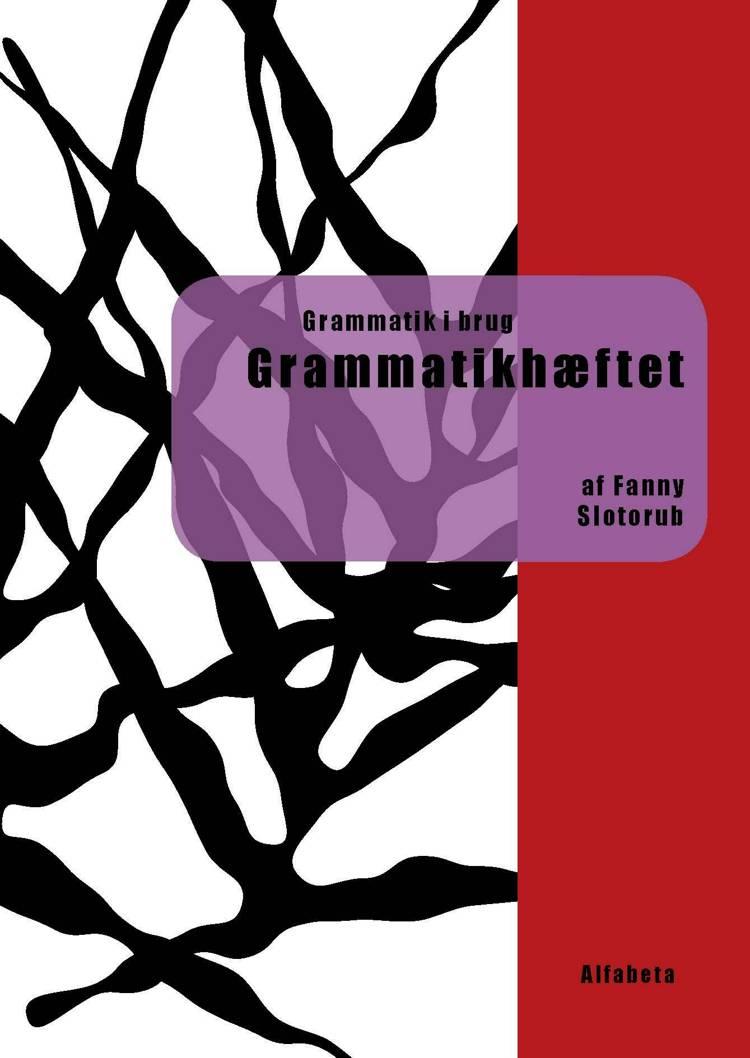Grammatik i brug, grammatikhæftet af Fanny Slotorub