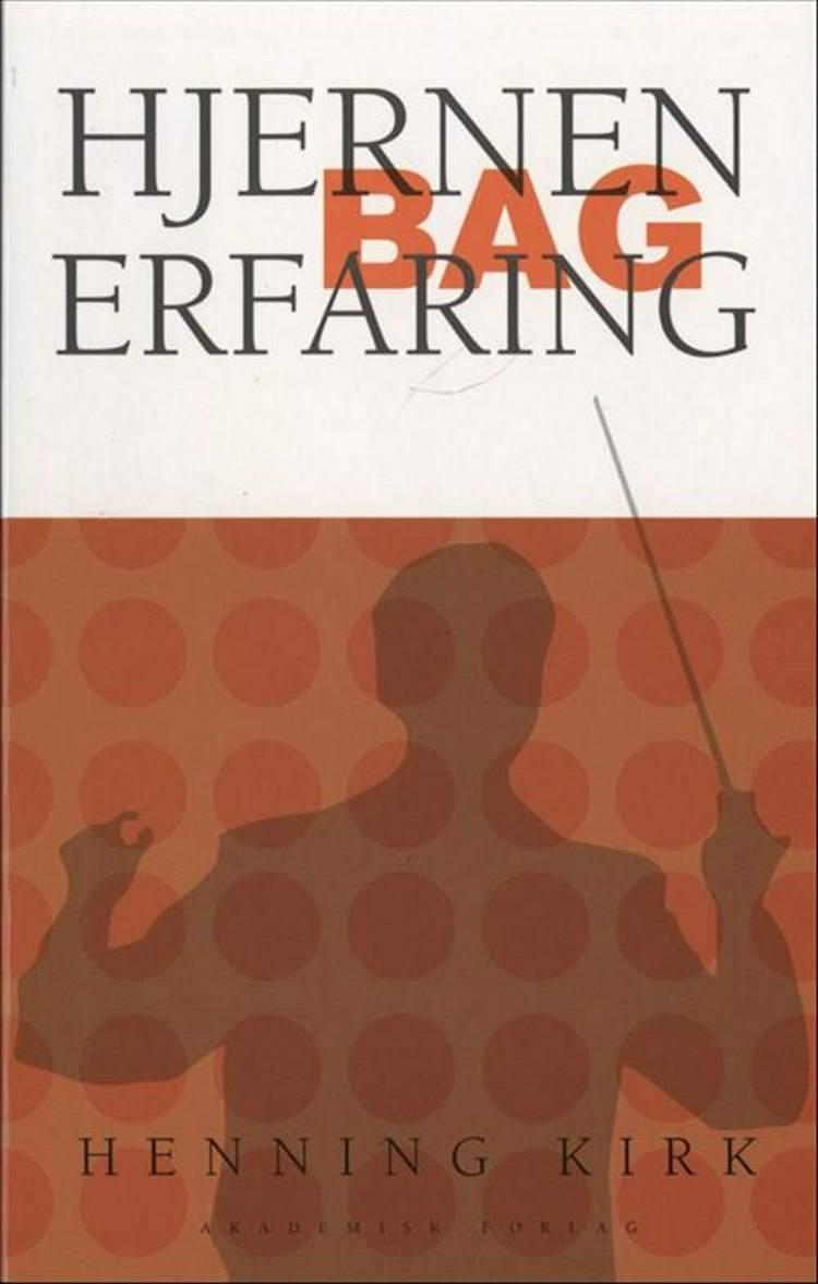 Hjernen bag erfaring af Henning Kirk