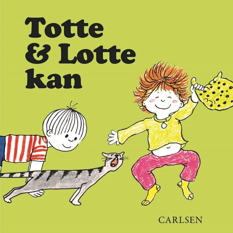 Totte og Lotte kan af Gunilla Wolde