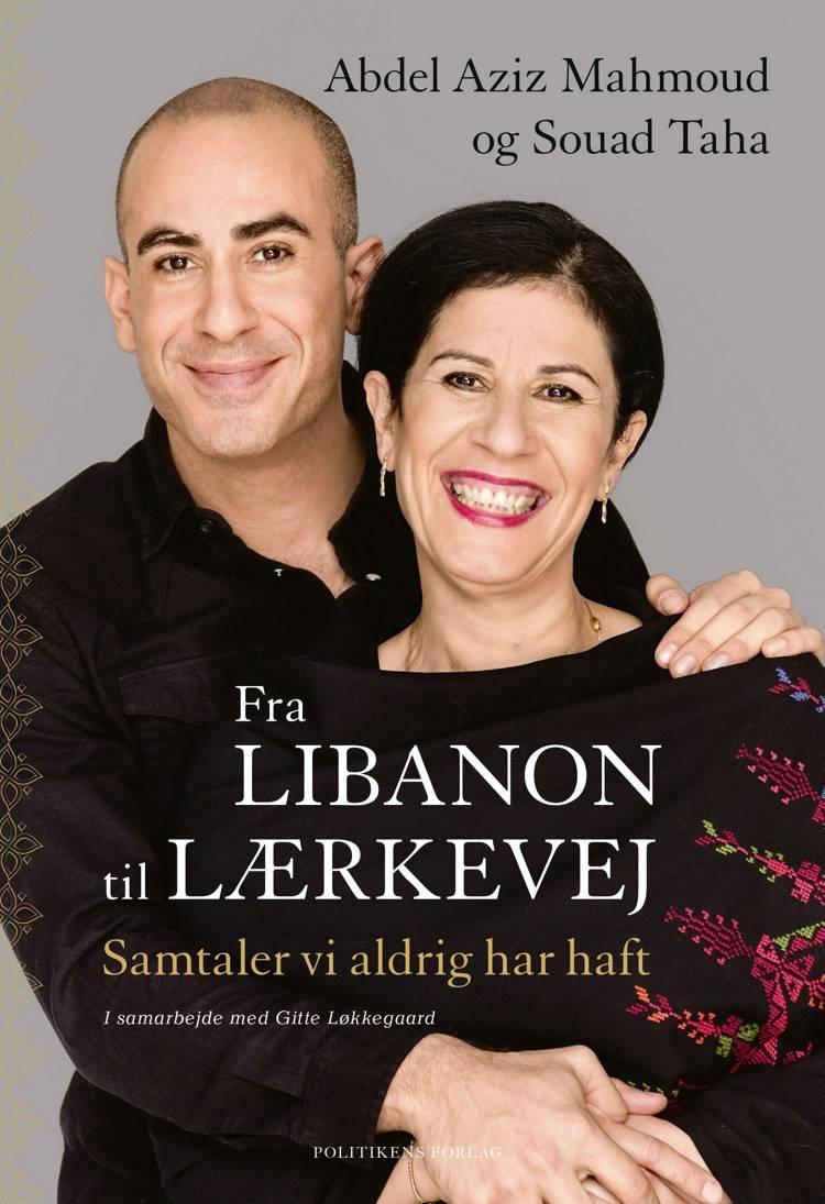 Fra Libanon til Lærkevej af Gitte Løkkegaard, Abdel Aziz Mahmoud og Souad Taha
