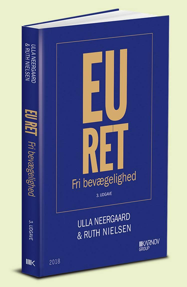 EU-Ret. Fri bevægelighed af Ruth Nielsen og Ulla Neergaard