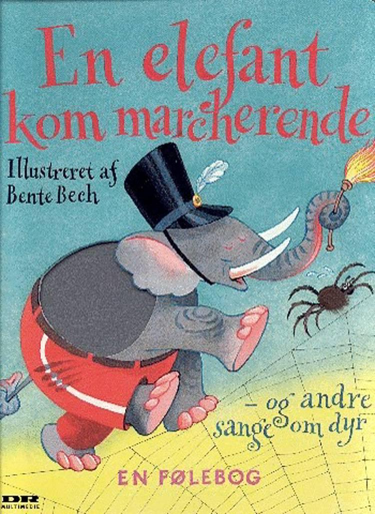 En elefant kom marcherende og andre sange om dyr