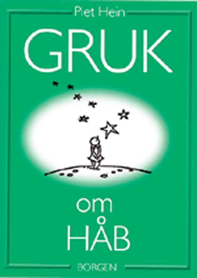 Gruk om håb af Piet Hein