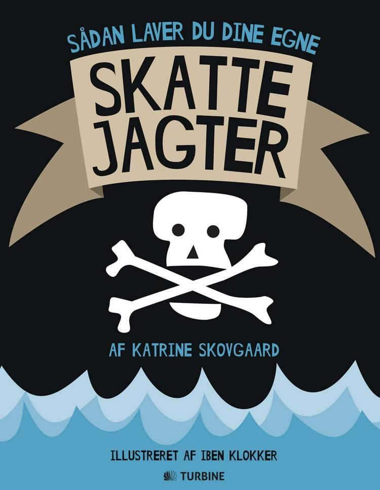 Sådan laver du dine egne skattejagter af Katrine Skovgaard