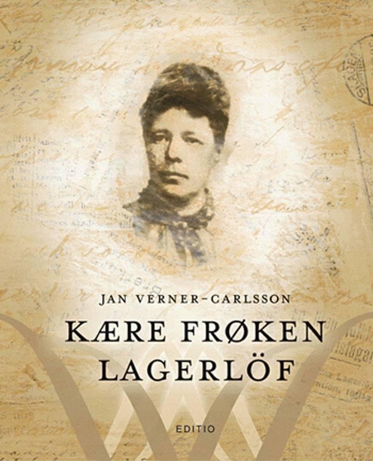 Kære frøken Lagerlöf af Jan Verner-Carlsson