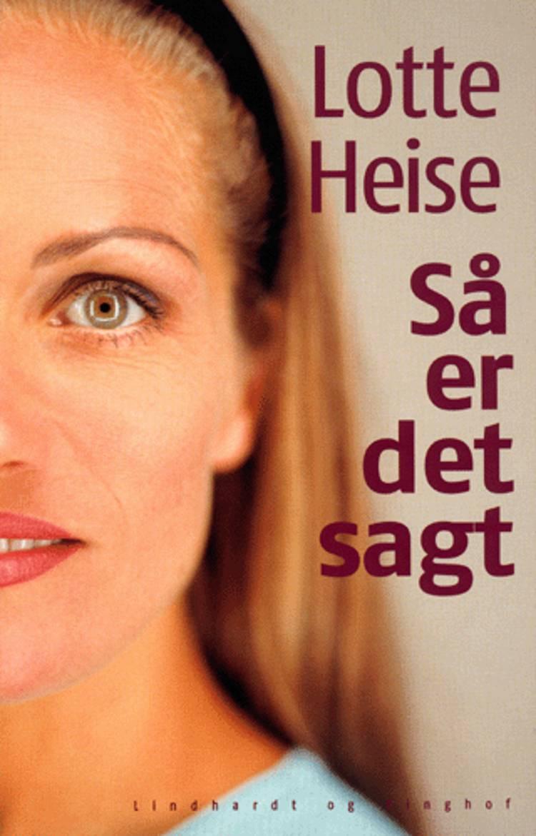 Så er det sagt af Lotte Heise