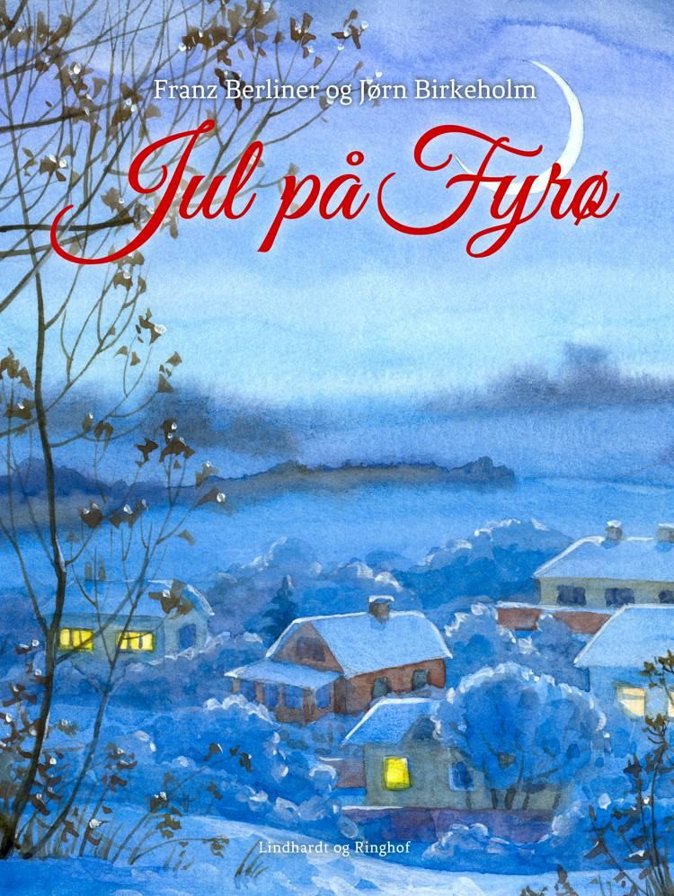 Jul på Fyrø af Franz Berliner og Jørn Birkeholm