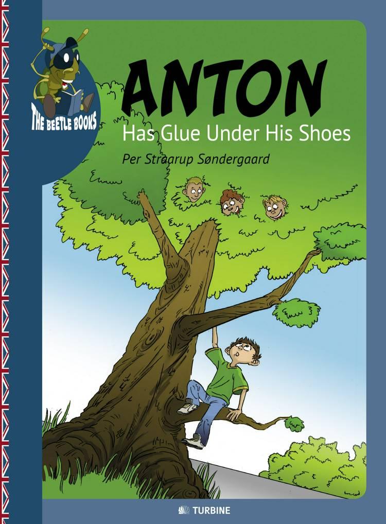 Anton has glue under his shoes af Per Straarup Søndergaard