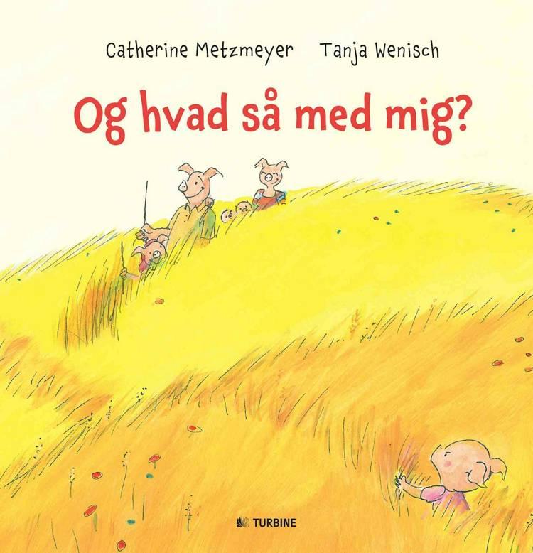 Og hvad så med mig? af Catherine Metzmeyer