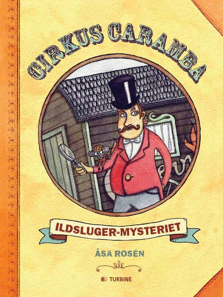 Cirkus Caramba - ildsluger-mysteriet af Åsa Rosén