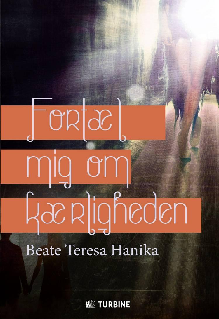 Fortæl mig om kærligheden af Beate Teresa Hanika