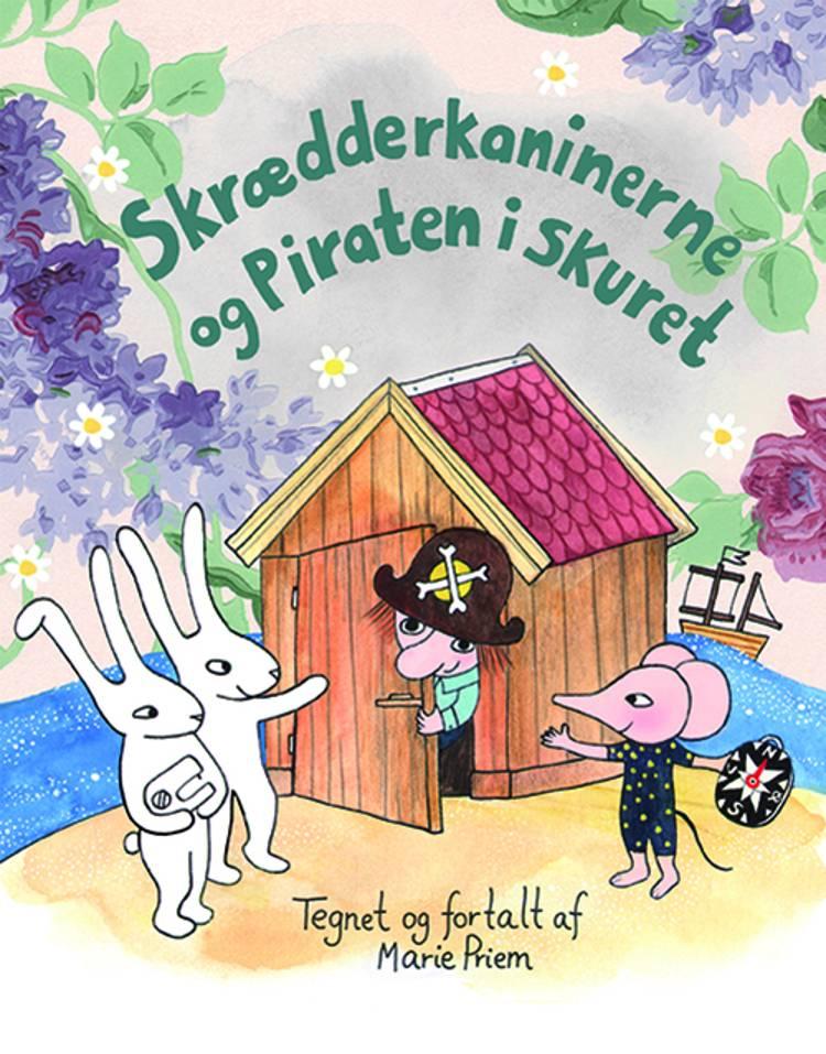 Skrædderkaninerne og Piraten i skuret af Marie Priem