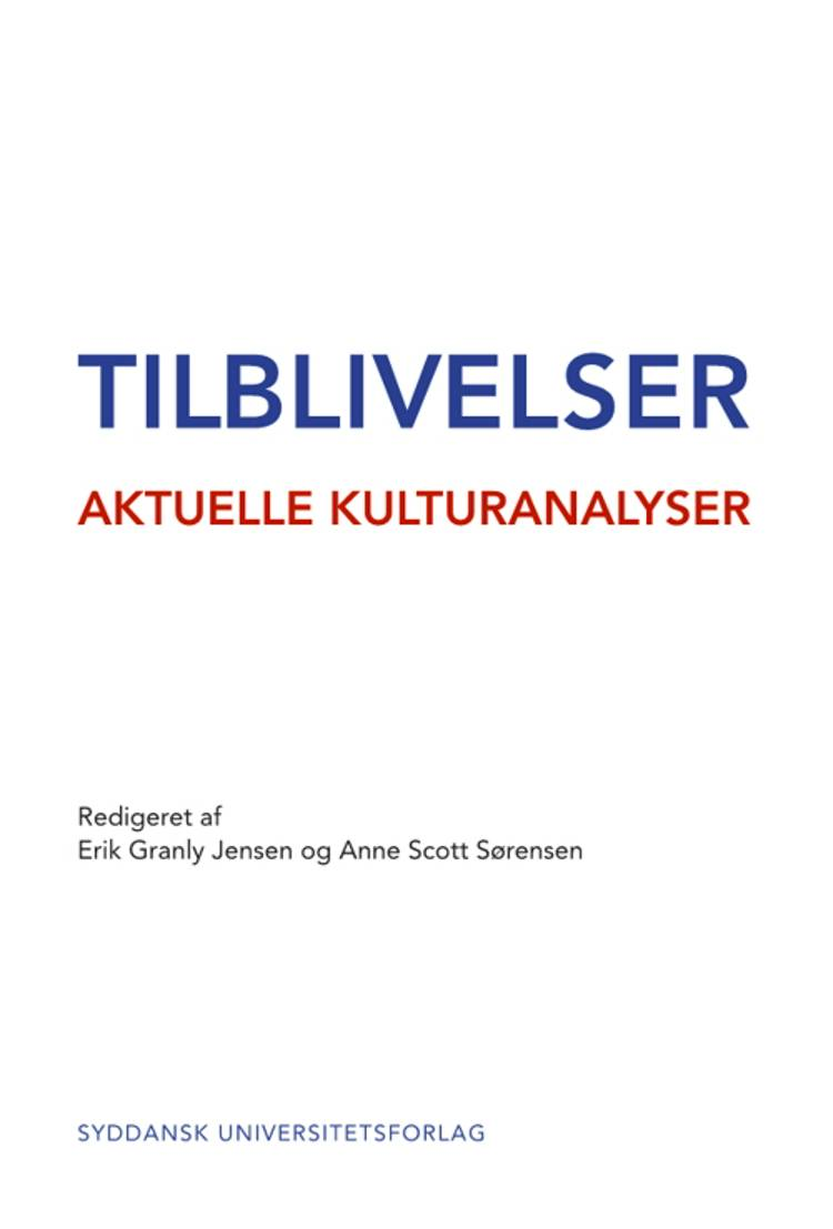 Tilblivelser af Anne Scott Sørensen, Erik Granly Jensen og Charlotte Præstegaard Schwartz m.fl.