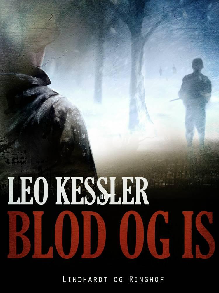 Blod og is af Leo Kessler