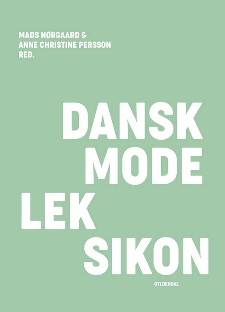 Dansk modeleksikon - mint af Mads Nørgaard og Anne Christine Persson