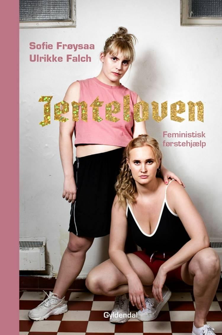 Jenteloven. Feministisk førstehjælp af Sofie Frøysaa og Ulrikke Falch