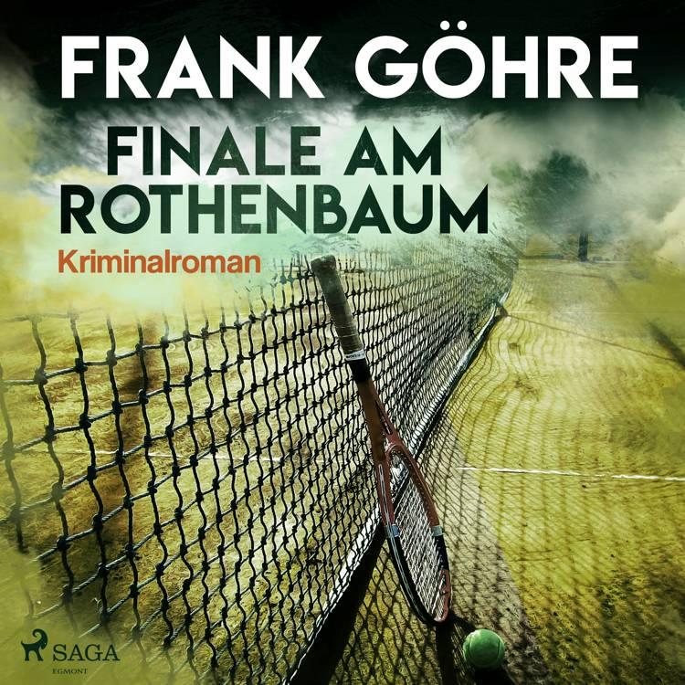 Finale am Rothenbaum - Kriminalroman af Frank Göhre