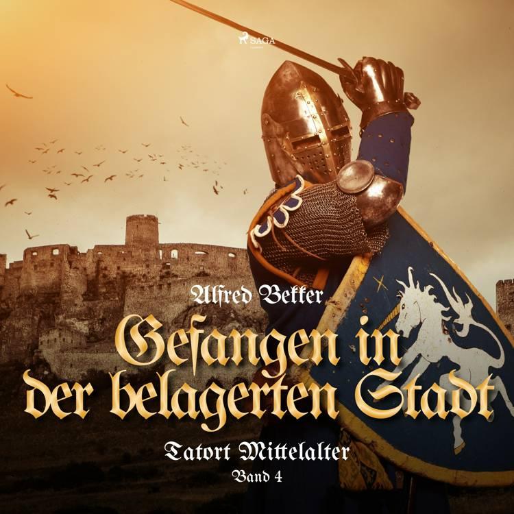 Gefangen in der belagerten Stadt (Tatort Mittelalter, Band 4) af Alfred Bekker