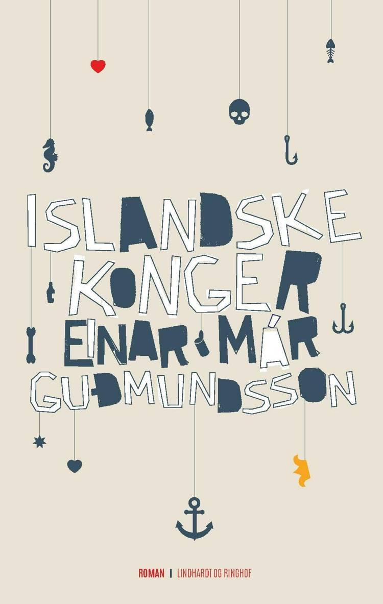 Islandske konger af Einar Már Guðmundsson