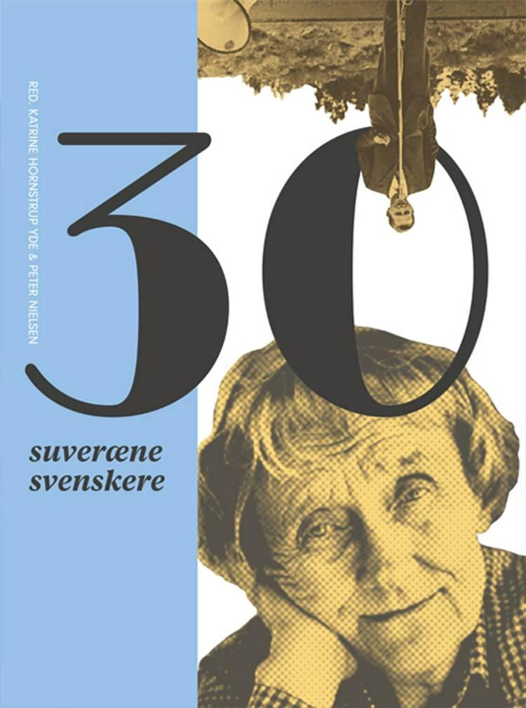 30 suveræne svenskere af Peter Nielsen og Katrine Hornstrup Yde
