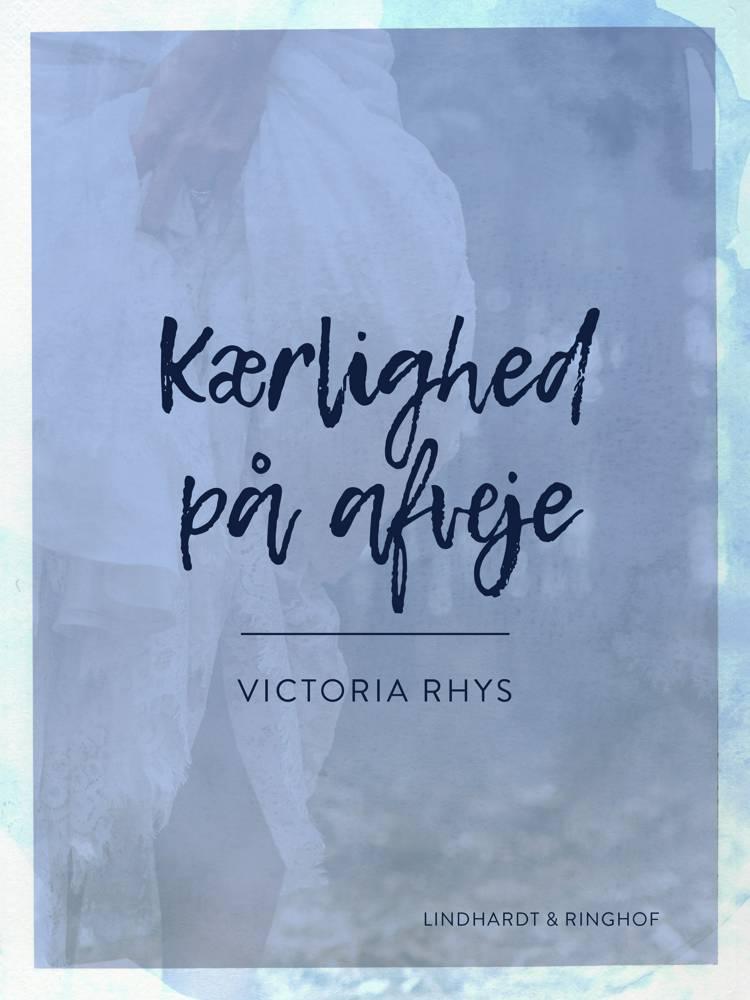 Kærlighed på afveje af Victoria Rhys
