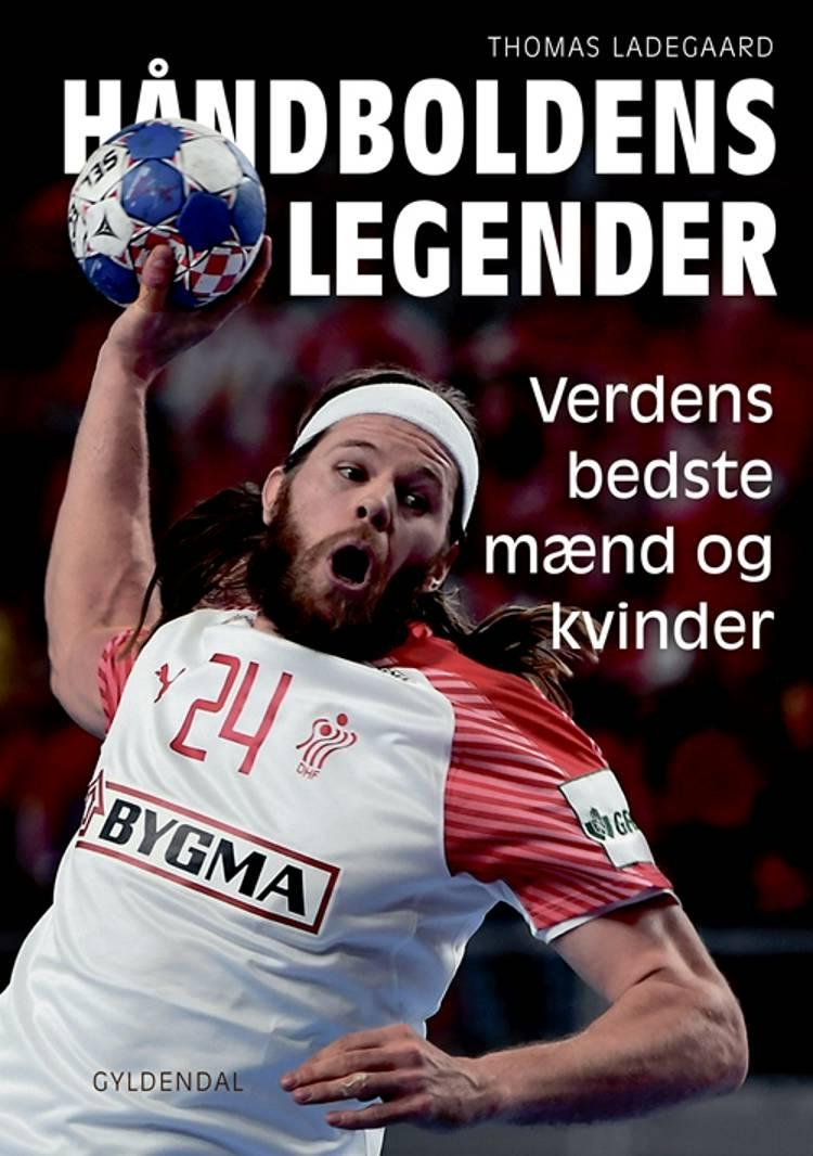 Håndboldens legender af Thomas Ladegaard