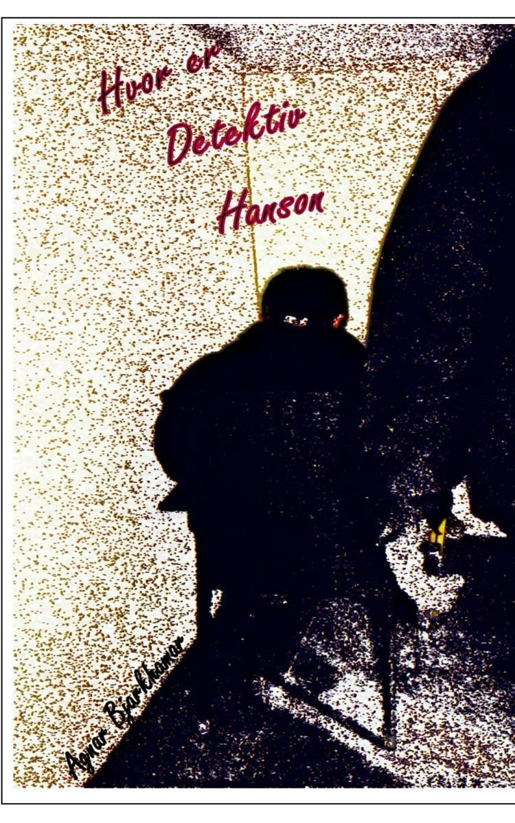 Hvor er Detektiv Hanson af Agnar Bjarkhamar og Agnar Mørk