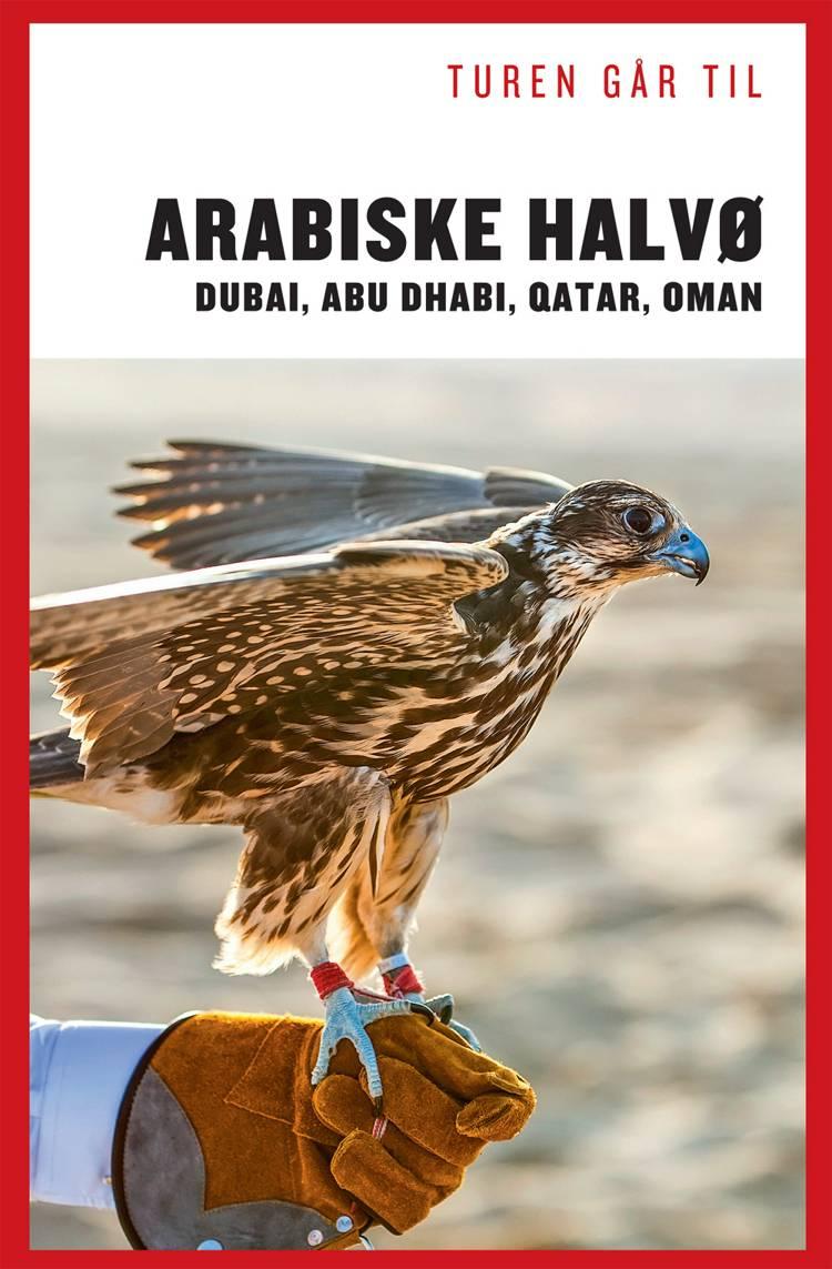Turen går til Arabiske Halvø - Dubai, Abu Dhabi, Qatar, Oman af Louise Alkjær og Nina Faurby