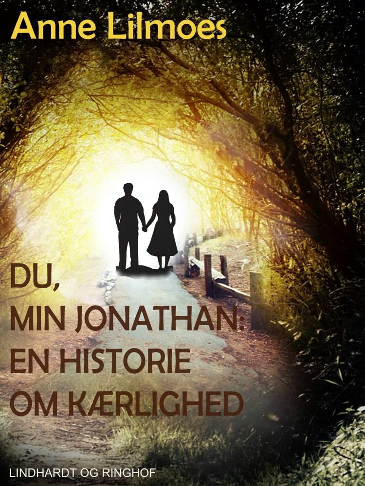 Du, min Jonathan af Anne Lilmoes