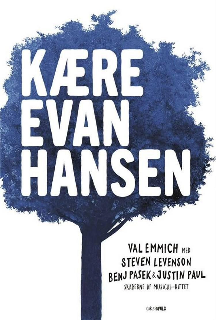 Kære Evan Hansen af Steven Levenson, Justin Paul, Benj Passek og Benj Pasek m.fl.