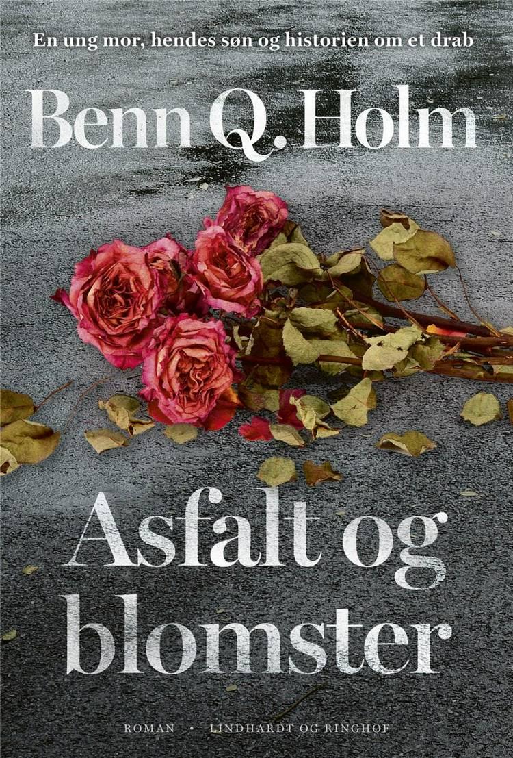 Asfalt og blomster, Benn Q. Holm, historisk roman, spændingsroman