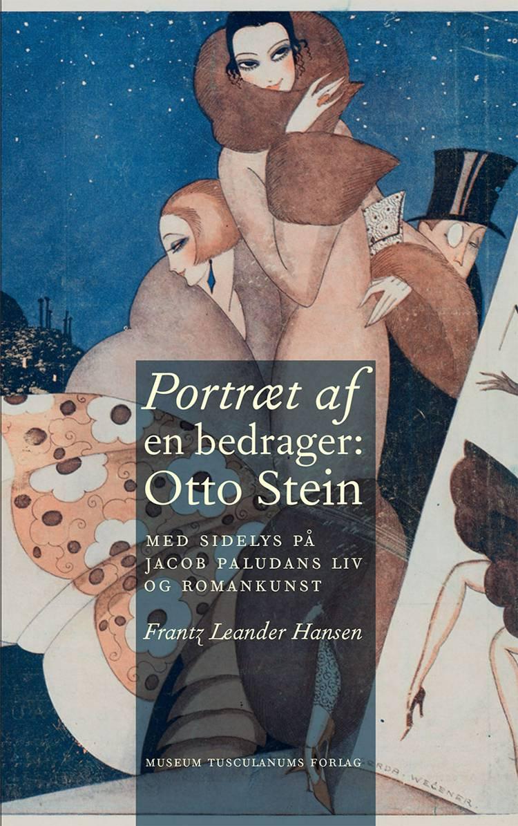 Portræt af en bedrager: Otto Stein af Frantz Leander Hansen