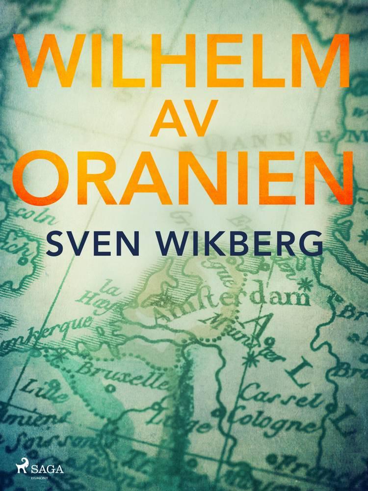 Wilhelm av Oranien af Sven Wikberg